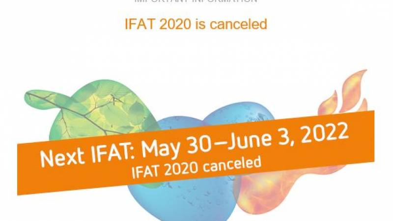 IFAT 2020 cancelled. New edition May 30 - June 3 2022